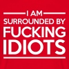 Surrounded By Idiots - Männer T-Shirt