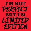 I'm not perfect, but I'm limited edition - Men's T-Shirt