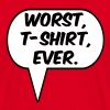 Worst T-Shirt Ever - Men's T-Shirt