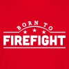 born to firefight banner - Men's T-Shirt