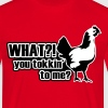 You tokkin' to me? - Mannen T-shirt