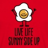 Live life sunny side up - T-shirt Homme