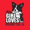 this girl loves her border - Men's T-Shirt