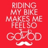 Riding My Bike Makes Me Feel So Good - Men's T-Shirt