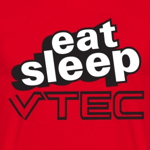 Eat Sleep VTec Design - Men's T-Shirt