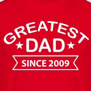 Greatest Dad Since 2009 - Men's T-Shirt