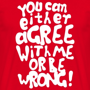 Funny provocative agree or be wrong quotes
