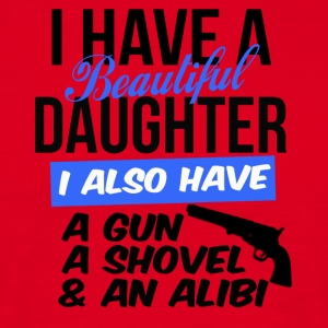 i have a beautiful daughter i also have a gun - Männer T-Shirt