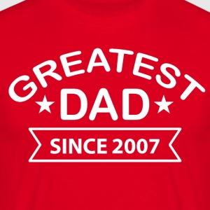 Greatest Dad Siden 2007 - T-skjorte for menn