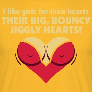 I Like Girls With Big,Bouncy Jiggly Hearts! - Men's T-Shirt