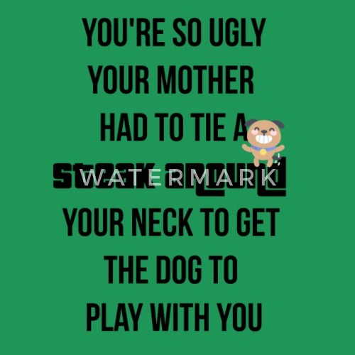 your mother is so ugly