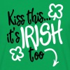 Kiss this... it's Irish too - T-shirt Homme