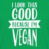 I Look This Good Because I'm Vegan - Men's T-Shirt