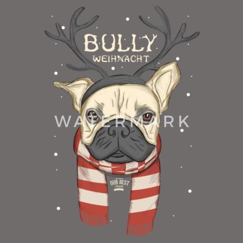 Bully Weihnacht von our.best.friend | Spreadshirt