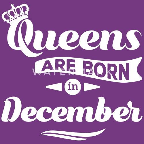 Queens Are Born In December Geburtstag Dezember Von Rockitshirts