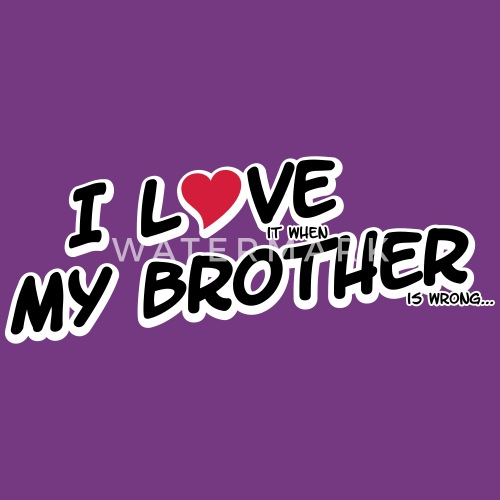 I Love It When My Brother Is Wrong Vrouwen Ringer T Shirt Spreadshirt