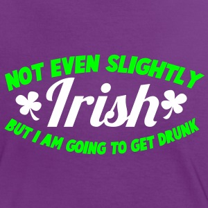 NOT EVEN SLIGHTLY irish but I am going to get DRUNK