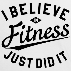 I BELIEVE IN FITNESS