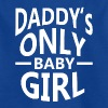seulement Baby Girl Daddy - T-shirt Enfant