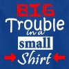 Big Trouble in a small shirt Geschenk - Kinder T-Shirt