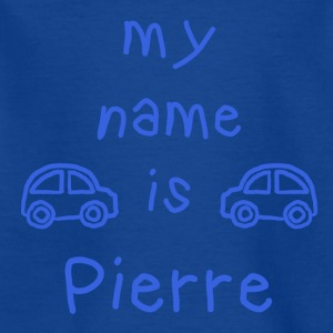 PIERRE MY NAME IS