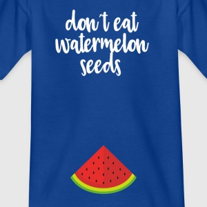 Dont eat watermelon seeds - white - Kids' T-Shirt