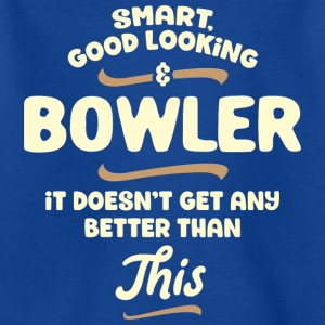 Smart, good looking and BOWLER ... - Kids' T-Shirt