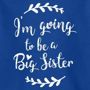 I'm going to be a Big Sister - Kinder T-Shirt