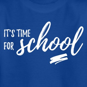 It's time for SCHOOL - Kinder T-Shirt