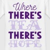 Where there's tea there's hope - Kids' T-Shirt