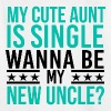 My aunt is single. Do you want to be my uncle? - Kids' T-Shirt