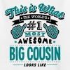 big cousin world no1 most awesome copy - Kids' T-Shirt