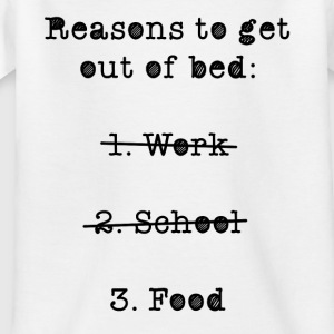 Reasons (not) to get out of bed - Kids' T-Shirt