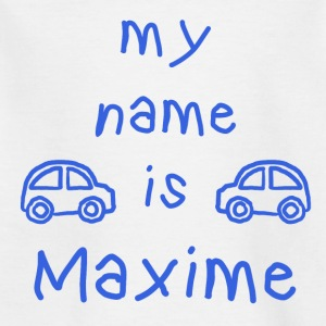 MAXIME IST MEIN NAME - Kinder T-Shirt