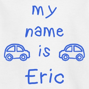 ERIC MY NAME IS