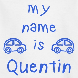 QUENTIN MY NAME IS - T-shirt Enfant