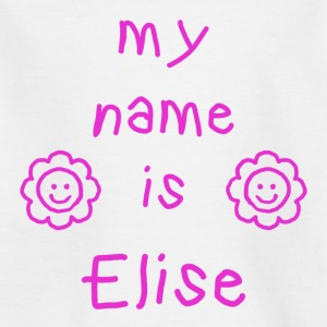 ELISE MY NAME IS - Kids' T-Shirt