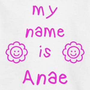 ANAE MY NAME IS