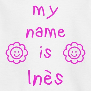 INES MY NAME IS - Kids' T-Shirt