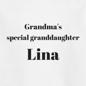 Grandma s special granddaughter Lina - Kinder T-Shirt
