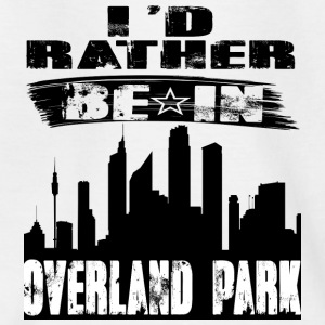 Geschenk Id rather be in Overland Park - Kinder T-Shirt