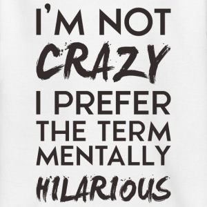 I'm not crazy - Kinder T-Shirt