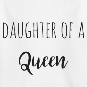 Daughter of a Queen-Partnerlook - Kids' T-Shirt