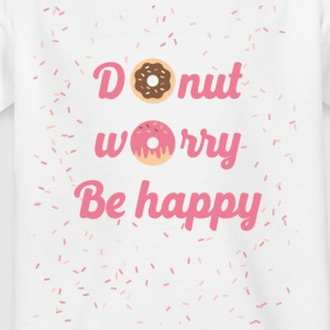 donut worry - Kids' T-Shirt