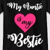 My auntie is my bestie - Camiseta niño