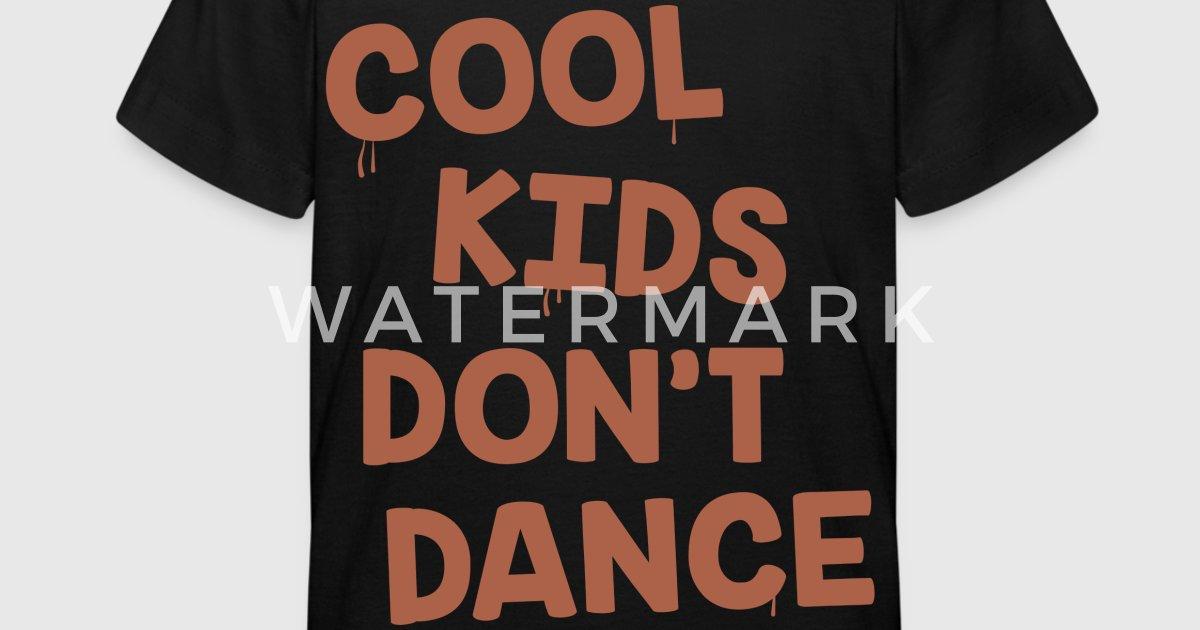 Kühle Kinder tanzen nicht von BigGuys   Spreadshirt