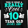 This is what a really cool 10 year old looks like - Kids' T-Shirt