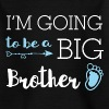 I'm going to be a big brother - big brother - Kids' T-Shirt