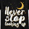 Never stop looking up - Kinder T-Shirt