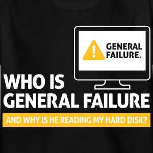 Who Is General Failure? Are You In The Military? - Kids' T-Shirt